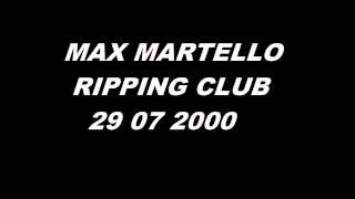 Max Martello Ripping club 29 07 2000