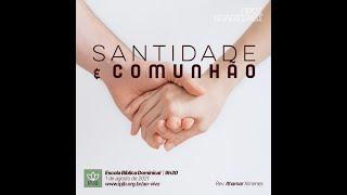 EBD   Colossenses 3.1-11 - Santidade e comunhão - Rev.ithamar.Ximenes