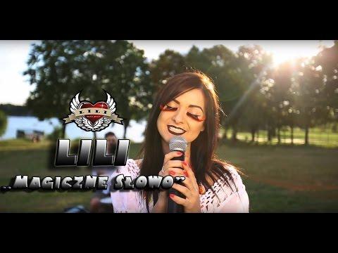 LILI - Magiczne słowo (2016 Official Video)
