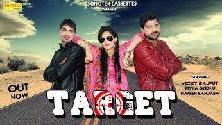 Target | Vicky Rajput | Priya Sindhu | Naveen Banjara | MG Bros | New Haryanvi Song 2018