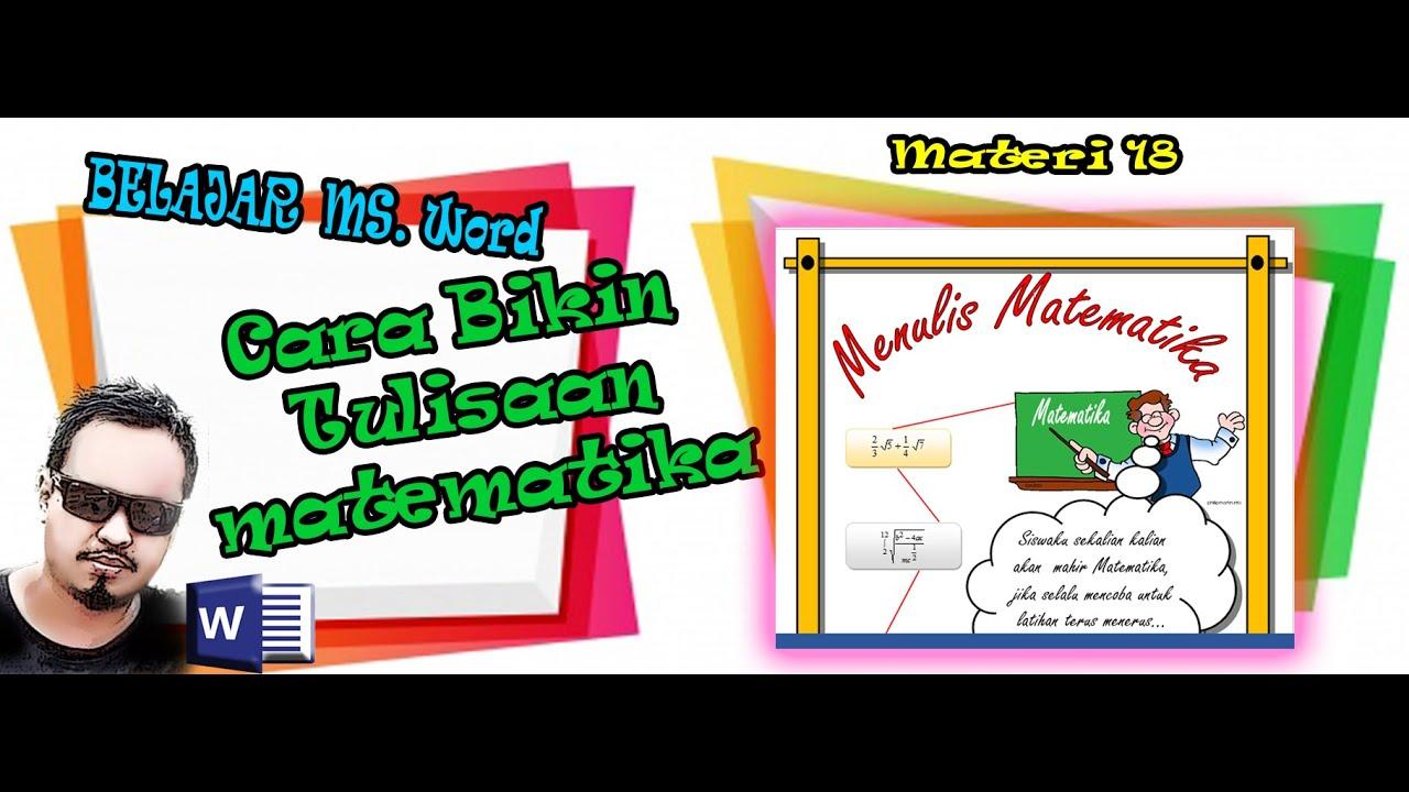 CARA BIKIN TULISAN FORMAT MATEMATIKA DI MS. WORD - YouTube