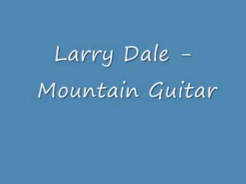 Larry Dale -  Mountain Guitar