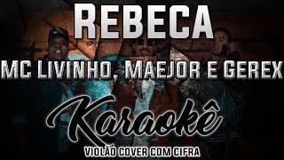 Baixar Rebeca - MC Livinho, Maejor e Gerex - Karaokê ( INSTRUMENTAL )