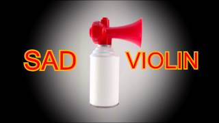 Sad Violin - Air Horn Sound Effect (MLG)