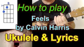How to play Feels by Calvin Harris Ukulele Cover