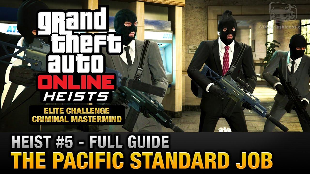 Gta Online Heist 5 The Pacific Standard Job Elite Challenge Criminal Mastermind Youtube
