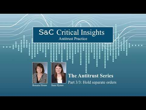 The Antitrust Series (3/3) Hold Separate Orders