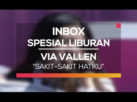 Via Vallen - Sakit-Sakit Hatiku (Inbox Spesial Liburan)