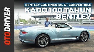 Bentley Continental GT Convertible 2019 | First Drive | OtoDriver