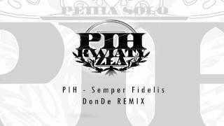 Pih - Semper Fidelis DonDe REMIX (BETTER QUALITY)