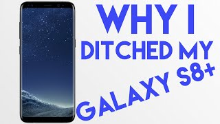 Why I ditched my Galaxy S8+