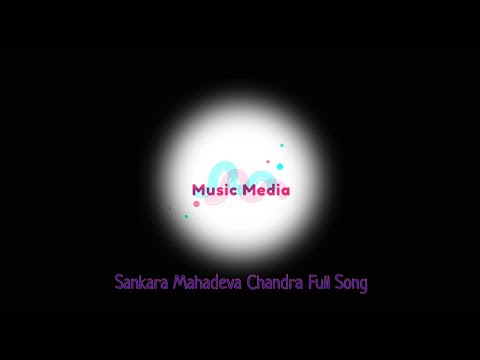 Sankara Mahadeva Chandra Full Song  Music Media