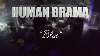 "HUMAN DRAMA ""Blue"" LIVE MEXICO CITY"