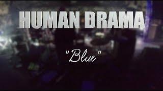 "HUMAN DRAMA ""Blue"" LIVE MEXICO CITY"