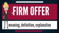 What is FIRM OFFER? What does FIRM OFFER mean? FIRM OFFER meaning, definition & explanation