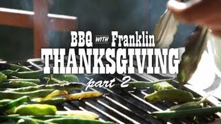 BBQ with Franklin: Thanksgiving part 2