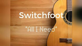 Switchfoot - All I Need [Lyric Video]