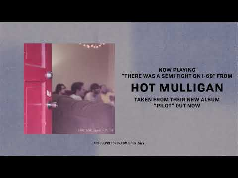Hot Mulligan - There Was A Semi Fight On I-69 Mp3
