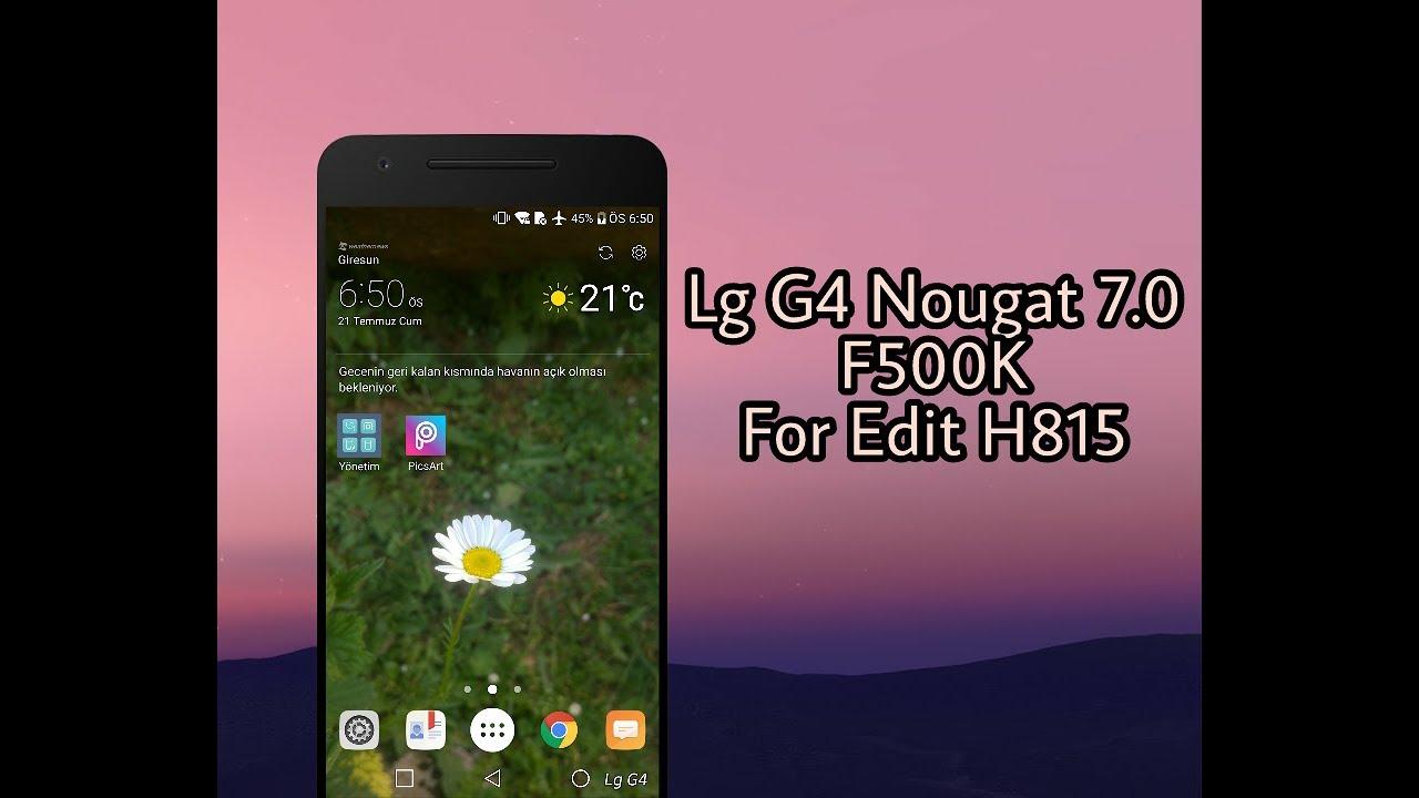 Lg G4 Nougat 7 0 F500K For Edit H815