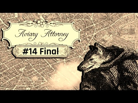 I AM JUST THE ABSOLUTE WORST DETECTIVE EVER!   Aviary Attorney #14 Final