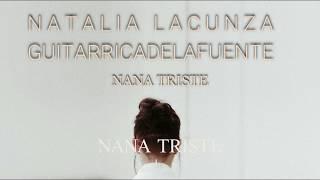 Natalia Lacunza ft Guitarricadelafuente - Nana Triste (LETRA)