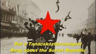 Dal a Tanácsköztársaságról - Song about the Soviet Republic (Hungarian communist song)