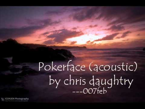 pokerface (acoustic) by chris daughtry .mp3