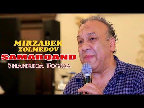 Mirzabek Xolmedov - Samarqand shahrida To'yda 2017