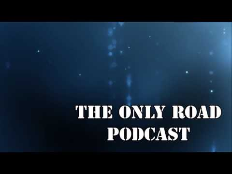 The Only Road Podcast - Episode 017