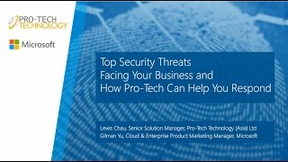 Webinar #1 : Top Security Threats Facing Your Business and How Pro-Tech Can Help You Respond