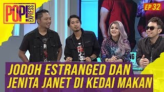 Download Pop! Express (2019) | Ep 32 - Jodoh Estranged dan Jenita Janet di Kedai Makan Mp3