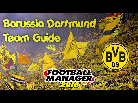 Football Manager 2016 - Borussia Dortmund Club/Squad Guide