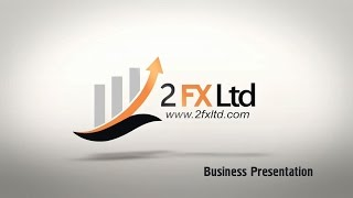 2 FX Ltd. Business Presentation
