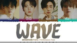 SEVENTEEN 'PERFORMANCE TEAM' - 'WAVE' Lyrics [Color Coded_Han_Rom_Eng]