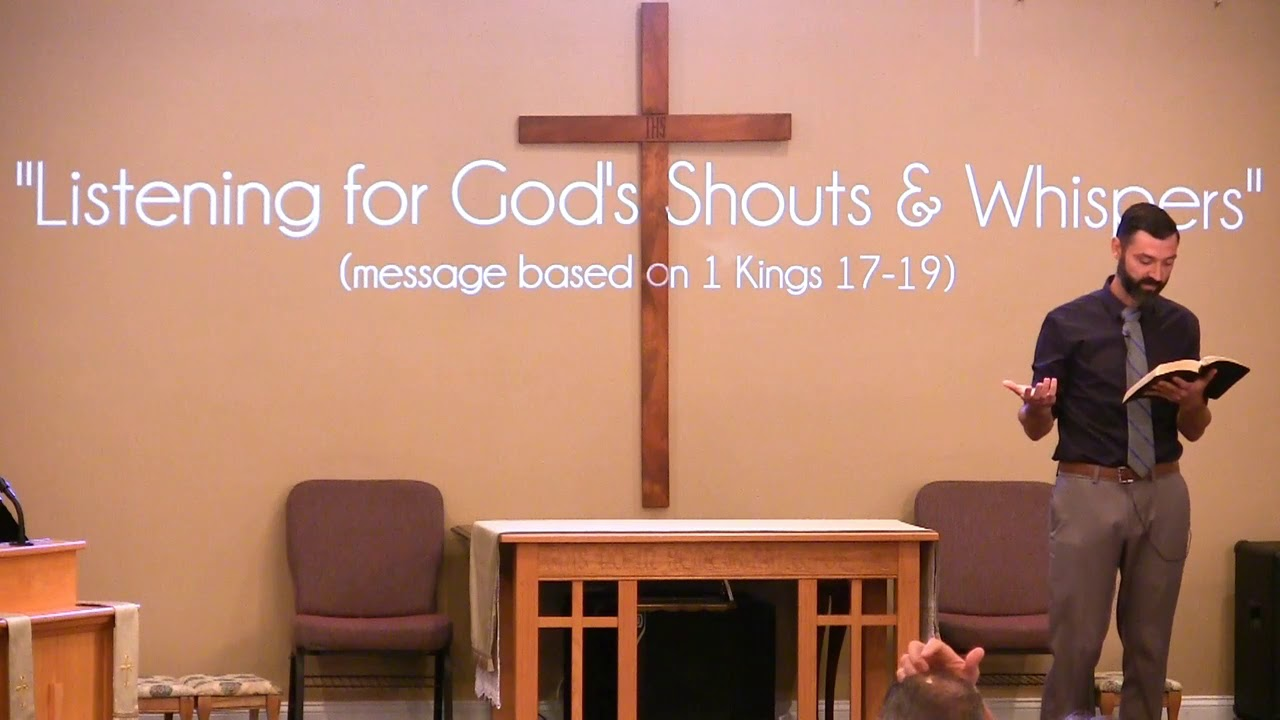 Video Sermons - 1 Kings 17-19 - Listening for God's Shouts and Whispers - New Hope Christian Chapel