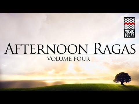 Afternoon Ragas I Vol 4 I Audio Jukebox I Vocal | Instrumental | Classical | Various artists