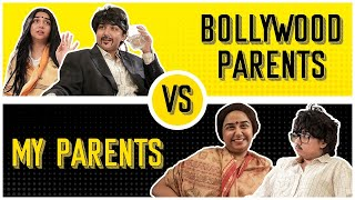 Bollywood Parents vs My Parents | MostlySane