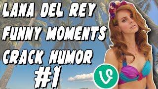 Lana Del Rey Funny Moments Crack Humor Pt:1