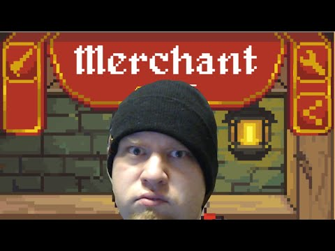 Merchant (Game) | Slaying monsters and making wares!