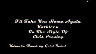 I'll Take You Home Again Kathleen - Elvis Presley - Karaoke Online Version