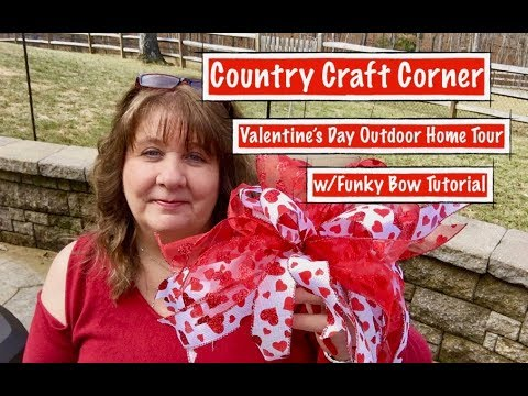 Valentine's Day Outdoor Home Tour w/Funky Bow Tutorial