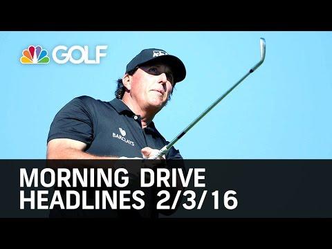 Morning Drive Headlines 2/03/16 | Golf Channel