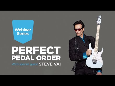 Perfect Pedal Order with Steve Vai