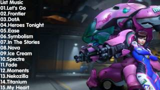 Overwatch Music    Music For Playing D  Va -  Best Songs for playing Overwatch
