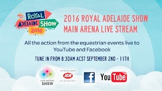 2016 Royal Adelaide Show Main Arena LIVE Day 3, Part 1