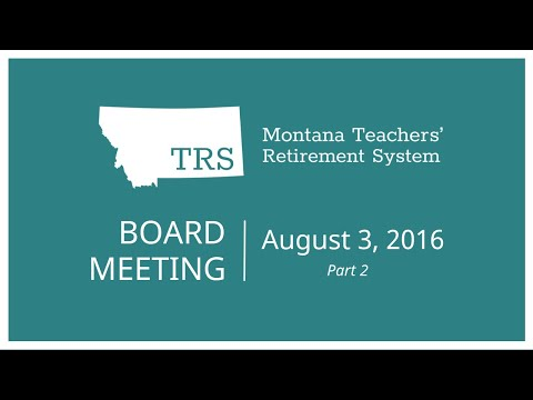 August 3, 2016 TRS Board meeting - Part 2