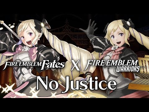 [Music] No Justice ~ Fire Emblem Fates x Warriors Mix (Extended)