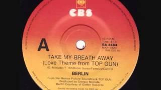 Berlin  Take My Breath Away________BY HAYTHEM LAFFET