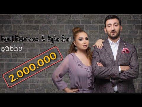 Könül Kərimova & Aydın Sani - Şübhə / 2018