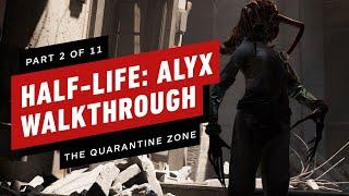 Half-Life: Alyx Walkthrough - Chapter 2: The Quarantine Zone (Part 2 of 11)